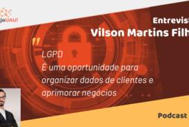 VUAU#008 – LGPD – Entrevista Vilson Martins Filho