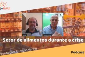 VUAU#011 – Setor de alimentos durante a crise – Entrevista com Ederson Varejo