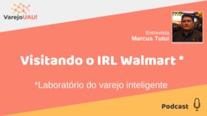 VUAU#017 – Visitando o IRL Walmart